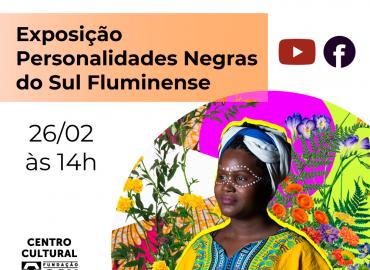 Exposição virtual – Personalidades Negras do Sul Fluminense
