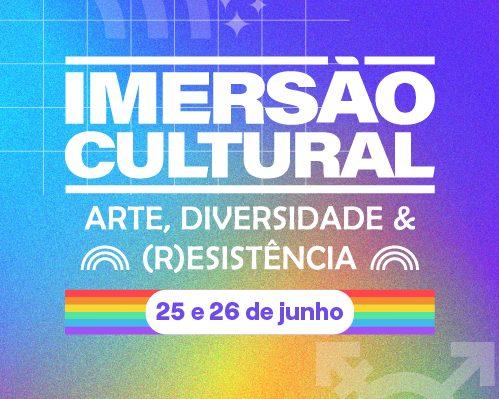 Imersão Cultural – Arte, Diversidade e Resistência