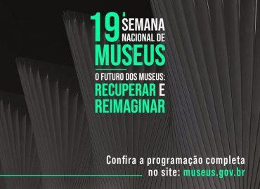 19ª Semana Nacional de Museus